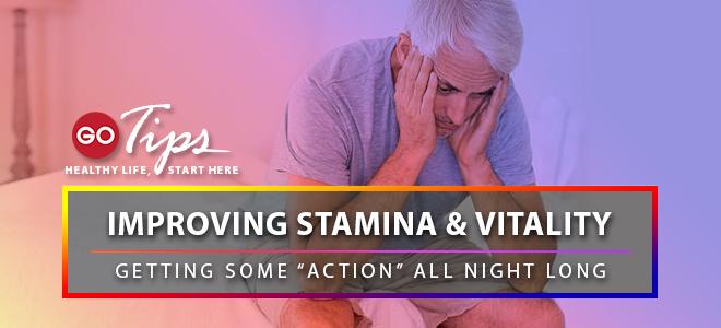 Meningkatkan Stamina & Vitalitas: Beraksi Sepanjang Malam