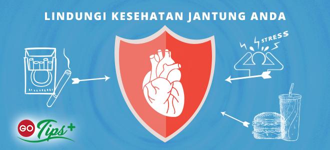 Go-Tips: Cara Mudah Hindari Penyakit Jantung dan Stroke